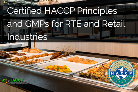 Certified HACCP Principles and GMPs for RTE and Retail Industries