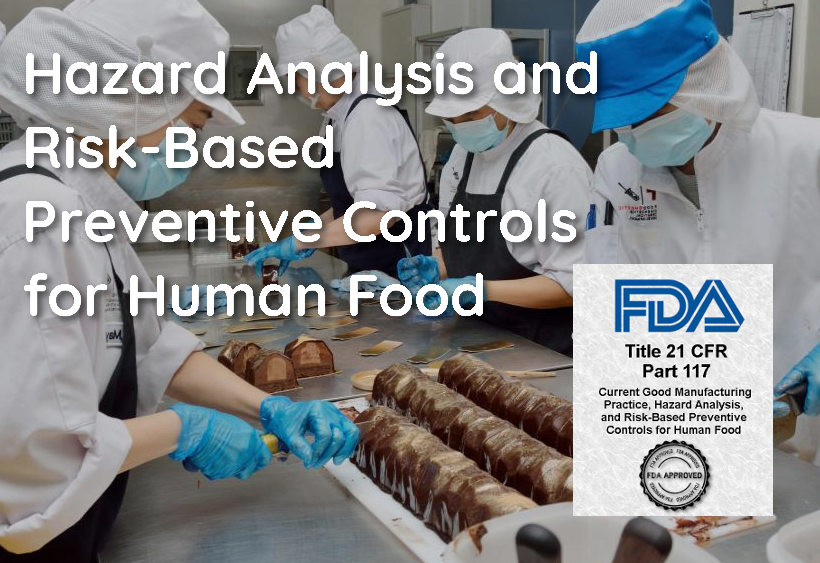 Hazard Analysis and Risk-Based Preventive Controls for Human Food