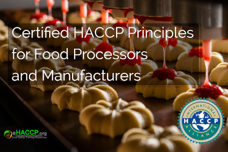 Certified HACCP Principles and GMPs for Food Processors and Manufacturers
